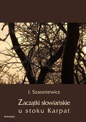 Zaczątki słowiańskie u stoków Karpat