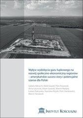 Wpływ wydobycia gazu łupkowego na rozwój społeczno-ekonomiczny regionów - amerykańskie success story i potencjalne szanse