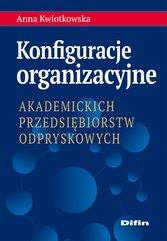 Konfiguracje organizacyjne akademickich przedsiębiorstw odpryskowych
