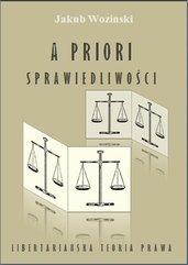 A priori sprawiedliwości. Libertariańska teoria prawa