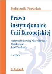 Prawo instytucjonalne Unii Europejskiej. Wydanie 6