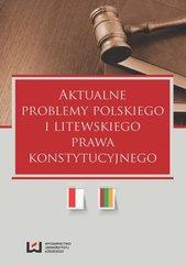 Aktualne problemy polskiego i litewskiego prawa konstytucyjnego
