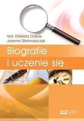 Biografie i uczenie się. Tom 4. Biografia i badanie biografii