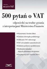 500 pytań o VAT odpowiedzi na trudne pytania z interpretacjami Ministerstwa Finansów