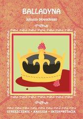 Balladyna Juliusza Słowackiego. Streszczenie, analiza, interpretacja