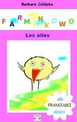 Farminkowo. Les ailes (Francuski dla dzieci)