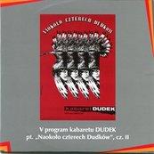 """""""Naokoło czterech Dudków"""" cz.II Kabaret DUDEK"""