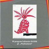 """Playboyland"" Kabaret DUDEK"