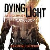 Aleja Koszmarów DYING LIGHT