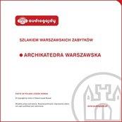 Archikatedra warszawska. Szlakiem warszawskich zabytków