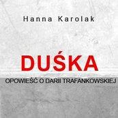 Duśka. Opowieść o Darii Trafankowskiej