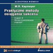 """Praktyczne metody osiągania sukcesu cz. 2 - """"Urzeczywistnianie marzeń"""""""