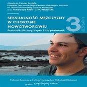 Seksualność mężczyzny w chorobie nowotworowej. Poradnik dla mężczyzn i ich partnerek.