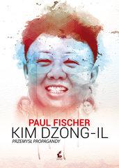 Kim Dzong Il. Przemysł propagandy