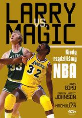 Larry vs. Magic. Kiedy rządziliśmy NBA
