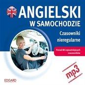 Angielski w samochodzie - Czasowniki nieregularne