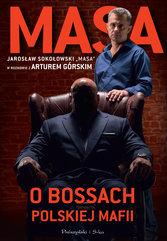 """Masa o bossach polskiej mafii. Jarosław Sokołowski """"Masa"""" w rozmowie z Arturem Górskim"""