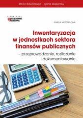 Inwentaryzacja w jednostkach sektora finansów publicznych-przeprowadzanie, rozliczanie i dokumentowanie