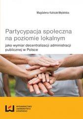 Partycypacja społeczna na poziomie lokalnym jako wymiar decentralizacji administracji publicznej w Polsce