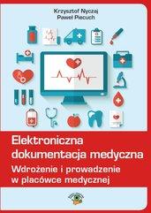 Elektroniczna dokumentacja medyczna. Wdrożenie i prowadzenie w placówce medycznej (Nowelizacja ustawy o systemie informacji oc