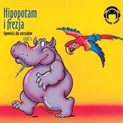 Opowieści dla starszaków. Hipopotam i frezja. Część 2