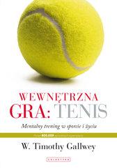 Wewnętrzna gra: tenis. Trening mentalny w sporcie i w życiu