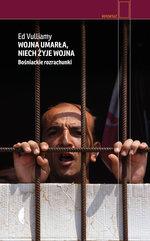 Wojna umarła, niech żyje wojna. Bośniackie rozrachunki