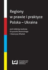 Regiony w prawie i praktyce. Polska – Ukraina