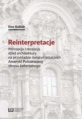 Reinterpretacje. Percepcja i recepcja dzieł architektury na przykładzie świątyń jezuickich Ameryki Południowej okresu kolo