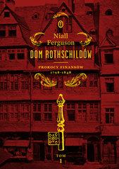 Dom Rothschildów. Prorocy finansów 1798-1848