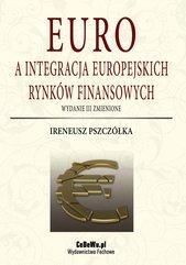 Euro a integracja europejskich rynków finansowych (wyd. III zmienione). Rozdział 2. Integracja monetarna w ramach wspólnot eu