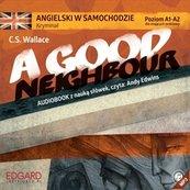 Angielski w samochodzie - Kryminał A Good Neighbour