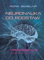 Neuronauka od podstaw. Vademecum dla terapeutów, doradców i trenerów