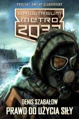 Uniwersum Metro 2033. Prawo do użycia siły