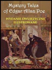 Mystery Tales of Edgar Allan Poe - Opowieści niesamowite. Wydanie dwujęzyczne ilustrowane