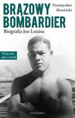 Brązowy Bombardier. Biografia Joe Louisa