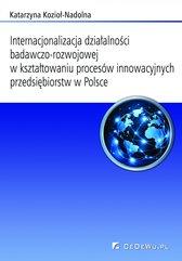 Internacjonalizacja działalności badawczo-rozwojowej w kształtowaniu procesów innowacyjnych przedsiębiorstw w Polsce. Rozdz