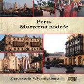 Peru. Muzyczna podróż K.Wiernickiego