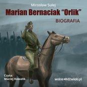 "Marian Bernaciak ""Orlik"" - biografia"