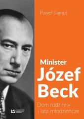 Minister Józef Beck. Dom rodzinny i lata młodzieńcze