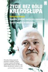 Życie bez bólu kręgosłupa.  Bolesław Paluch - legenda polskiej medycyny manualnej