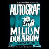 Bzik & Makówka przedstawiają Autograf za milion dolarów