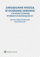 Zarządzanie wiedzą w ochronie zdrowia z wykorzystaniem wybranych rozwiązań ICT