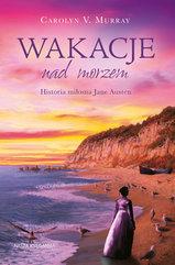 Wakacje nad morzem. Historia miłosna Jane Austen
