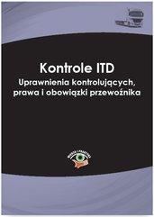 Kontrole ITD. Uprawnienia kontrolujących, prawa i obowiązki przewoźnika