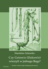 Czy Getowie (Dakowie) wierzyli w jednego Boga? Studium z zakresu religii i mitologii porównawczej