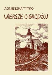 Wiersze o Grodźcu