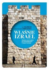 """Właśnie Izrael. """"Gadany"""" przewodnik po historii i teraźniejszości Izraela"""