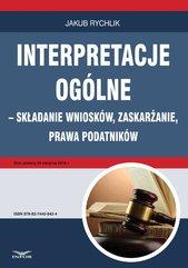 Interpretacje ogólne – składanie wniosków, zaskarżanie, prawa podatników