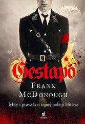 Gestapo. Mity i prawda o tajnej policji Hitlera